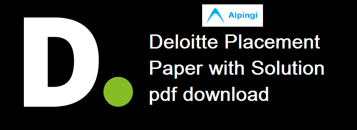 Deloitte Placement Paper with Solution pdf download